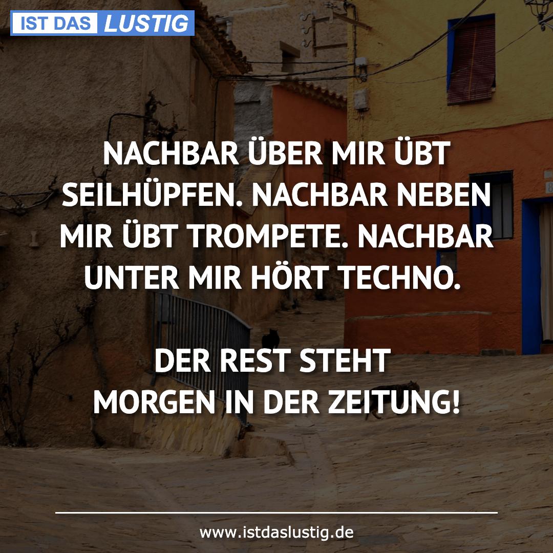 Lustiger BilderSpruch - NACHBAR ÜBER MIR ÜBT SEILHÜPFEN. NACHBAR NEBEN ...