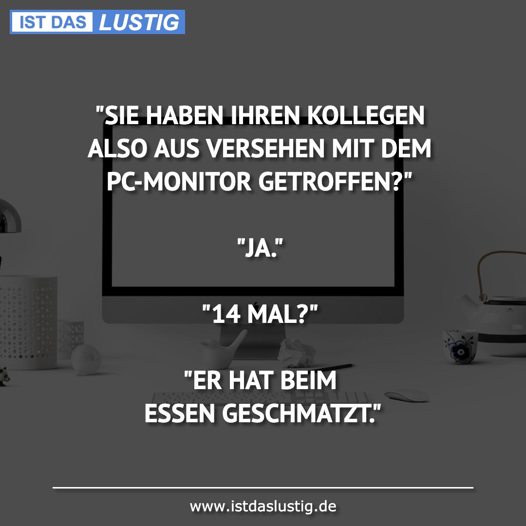 """Lustiger BilderSpruch - """"SIE HABEN IHREN KOLLEGEN ALSO AUS VERSEHEN MIT..."""