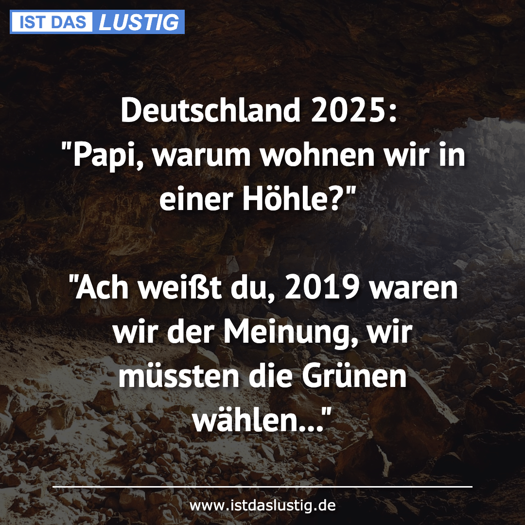"""Lustiger BilderSpruch - Deutschland 2025: """"Papi, warum wohnen wir in..."""