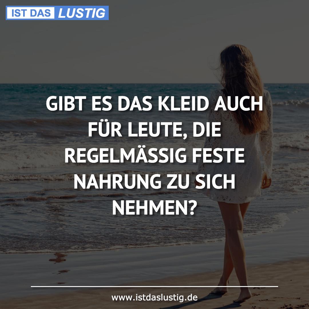 Lustiger BilderSpruch - GIBT ES DAS KLEID AUCH FÜR LEUTE, DIE...