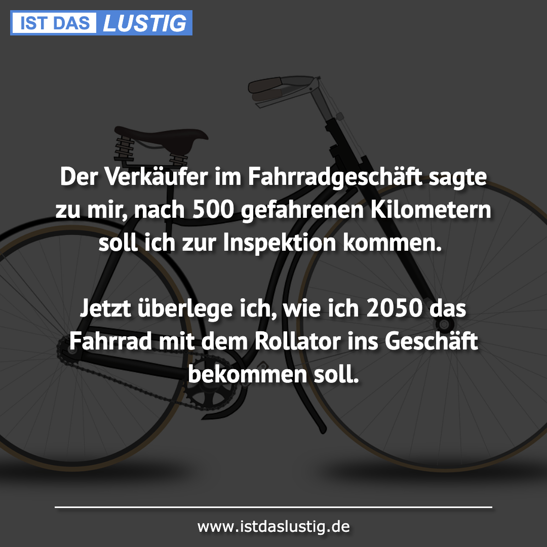 Lustiger BilderSpruch - Der Verkäufer im Fahrradgeschäft sagte zu mir,...