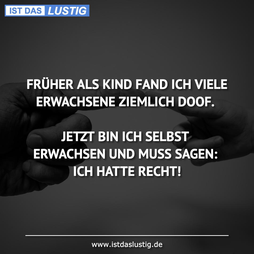 Lustiger BilderSpruch - FRÜHER ALS KIND FAND ICH VIELE ERWACHSENE...