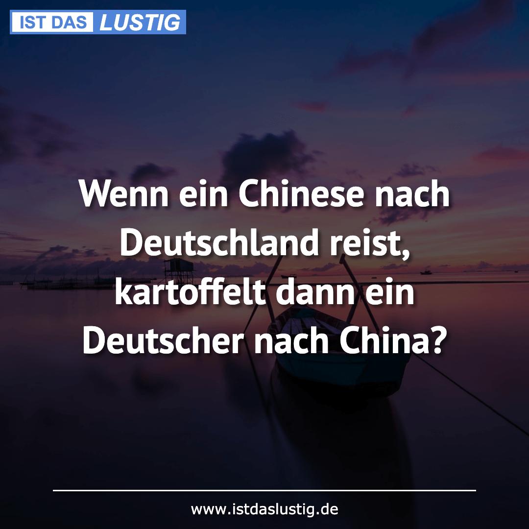 Lustiger BilderSpruch - Wenn ein Chinese nach Deutschland reist,...