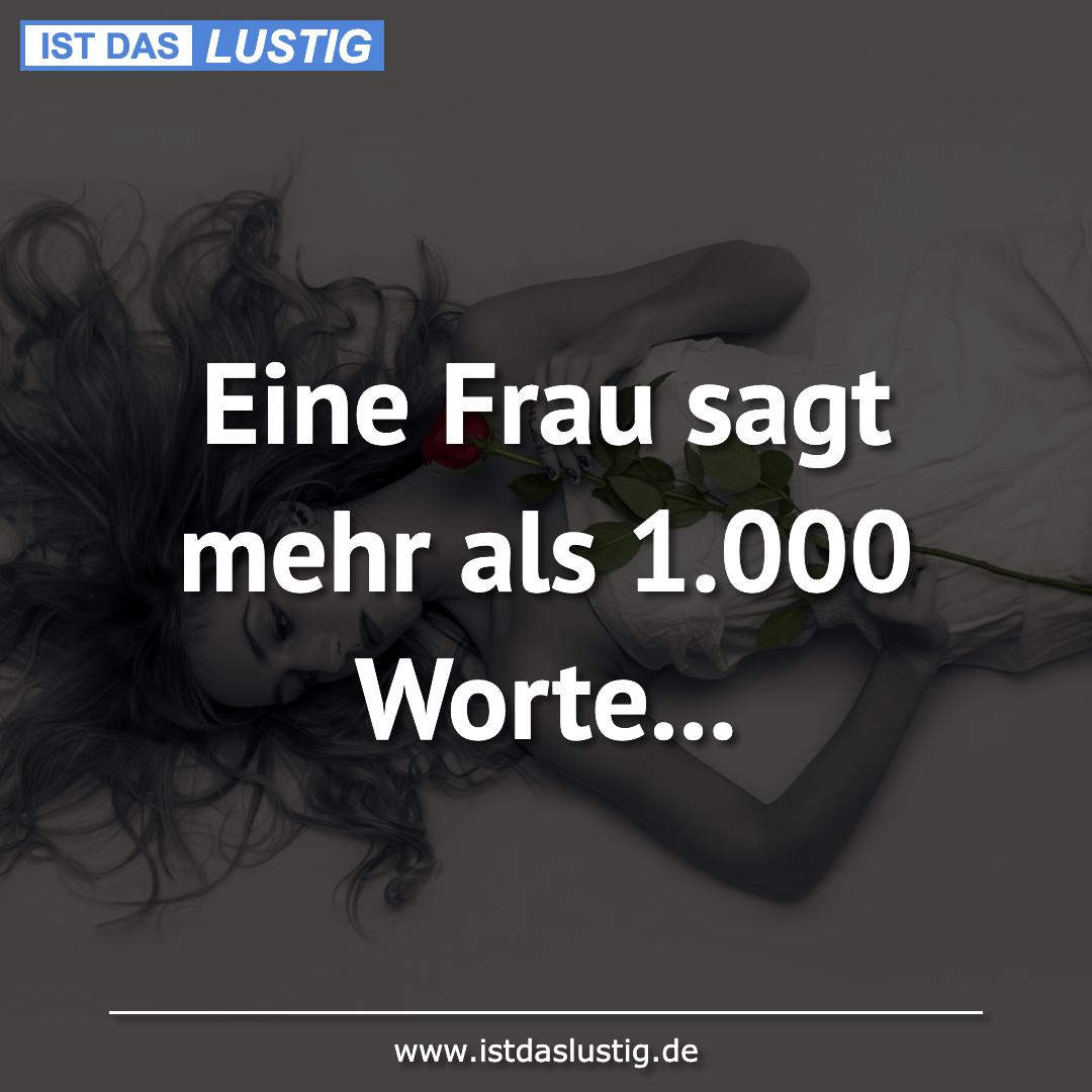 Lustiger BilderSpruch - Eine Frau sagt mehr als 1.000 Worte...