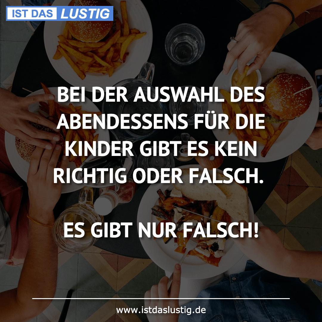 Lustiger BilderSpruch - BEI DER AUSWAHL DES ABENDESSENS FÜR DIE KINDER...