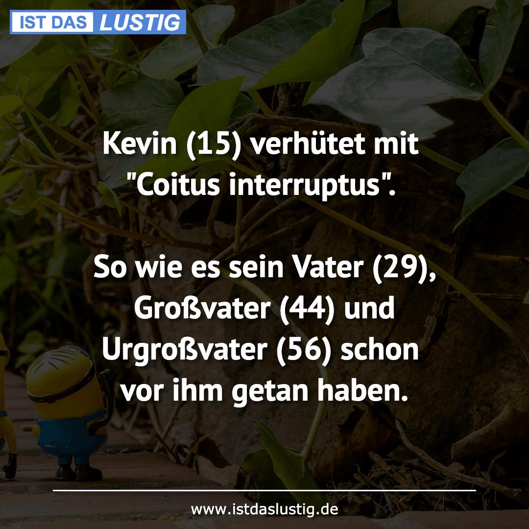 """Lustiger BilderSpruch - Kevin (15) verhütet mit """"Coitus interruptus""""...."""