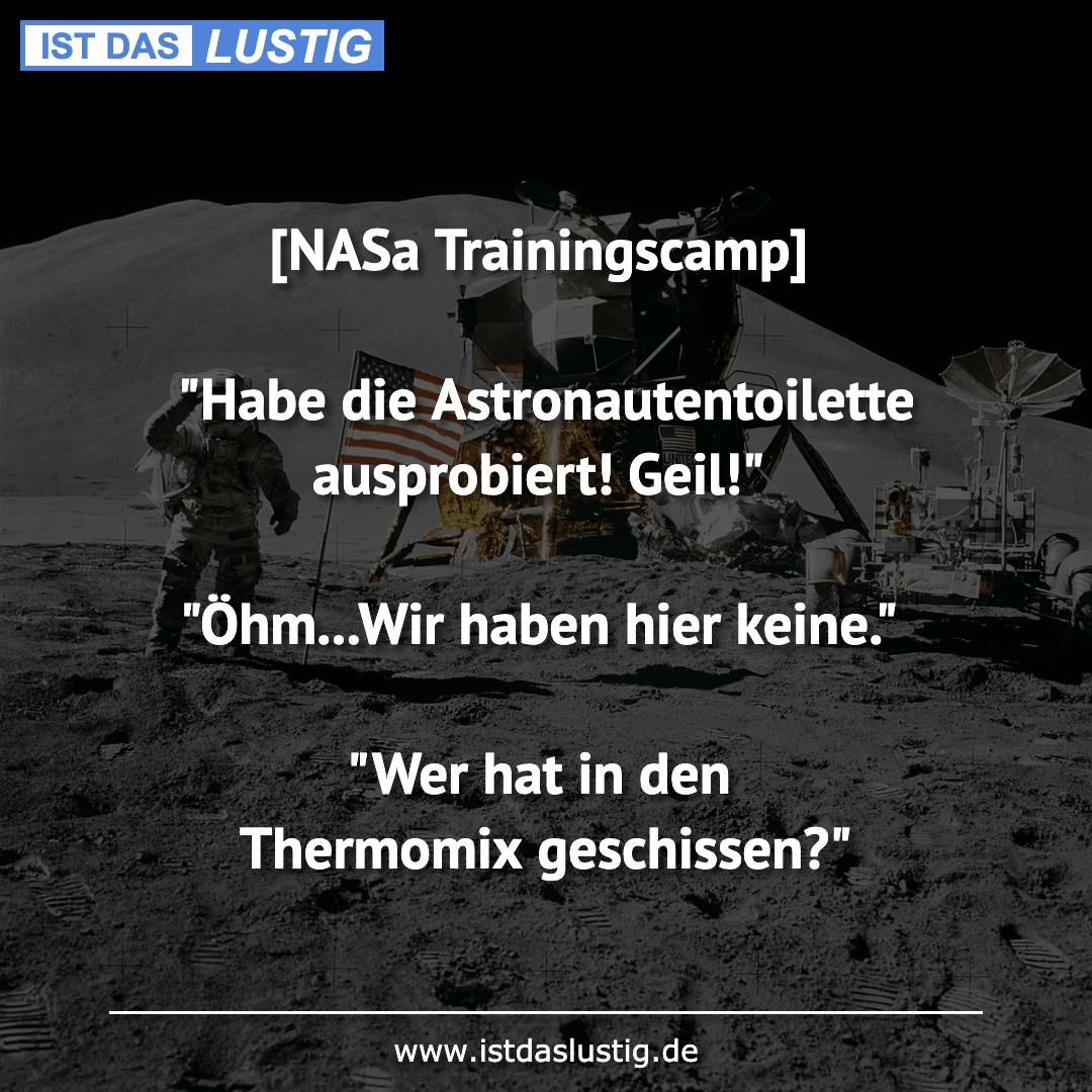 """Lustiger BilderSpruch - [NASE Trainingscamp]  """"Habe die Astronautentoil..."""