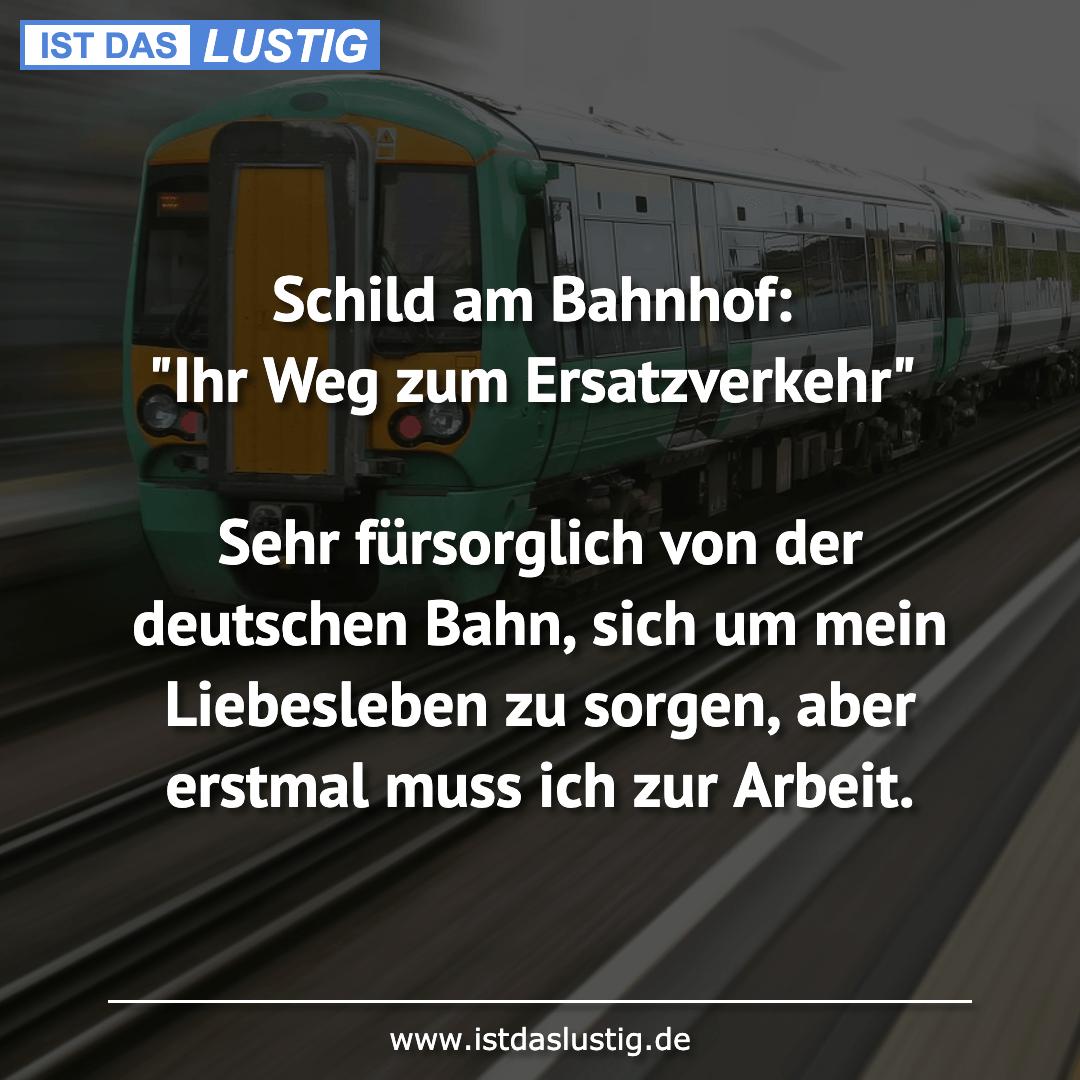 """Lustiger BilderSpruch - Schild am Bahnhof: """"Ihr Weg zum Ersatzverkehr""""..."""