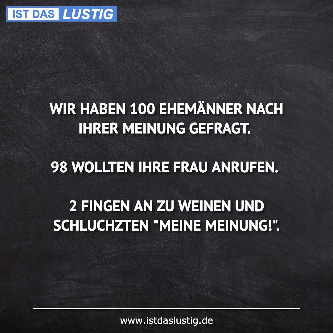 Lustiger BilderSpruch - WIR HABEN 100 EHEMÄNNER NACH IHRER MEINUNG...