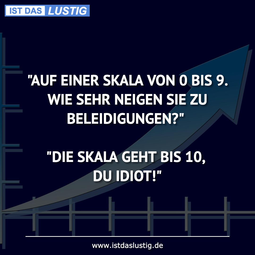 """Lustiger BilderSpruch - """"AUF EINER SKALA VON 0 BIS 9. WIE SEHR NEIGEN..."""