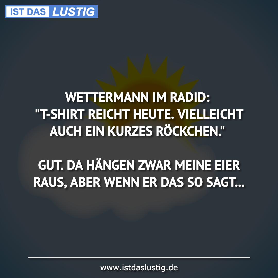 """Lustiger BilderSpruch - WETTERMANN IM RADID: """"T-SHIRT REICHT HEUTE...."""