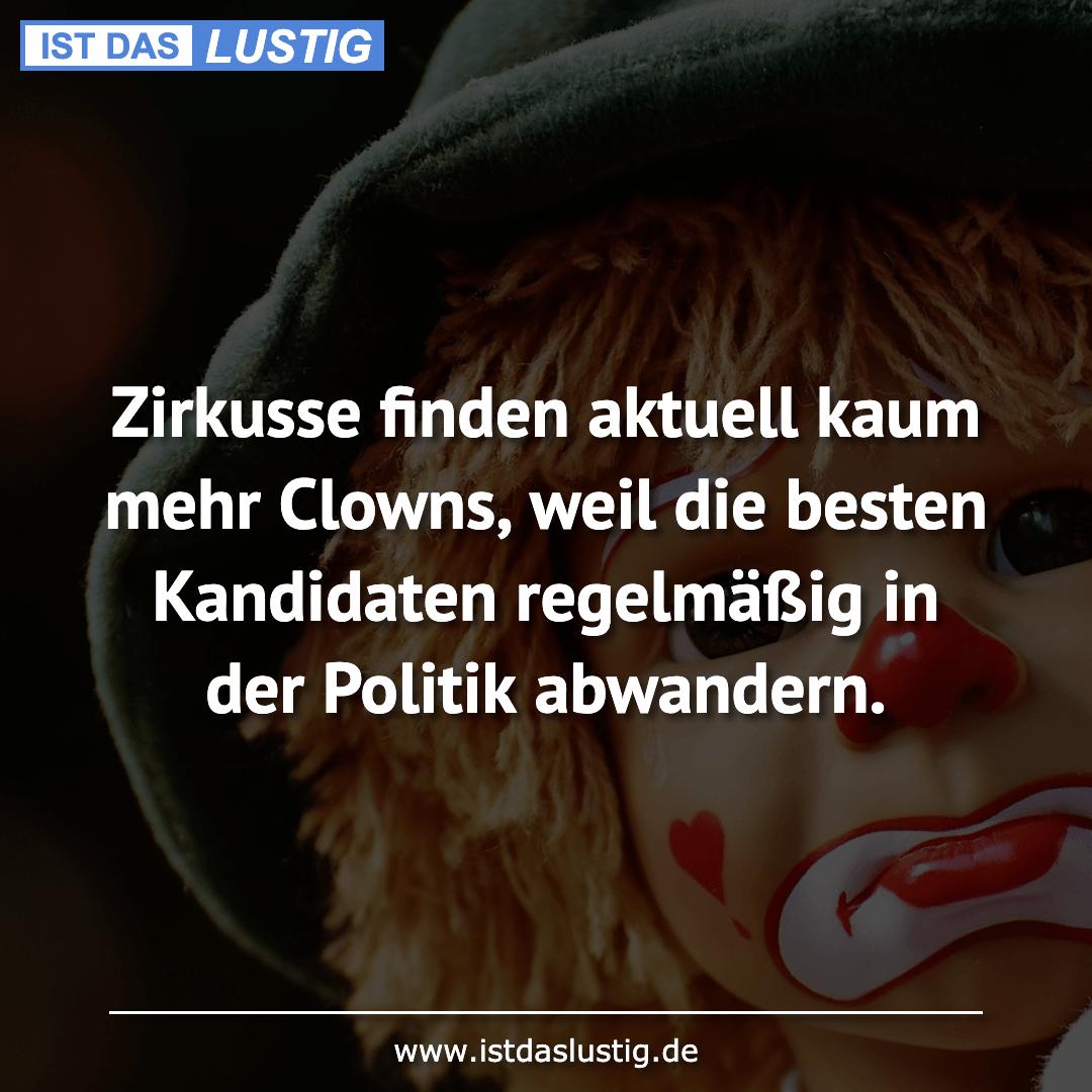 Lustiger BilderSpruch - Zirkusse finden aktuell kaum mehr Clowns, weil...