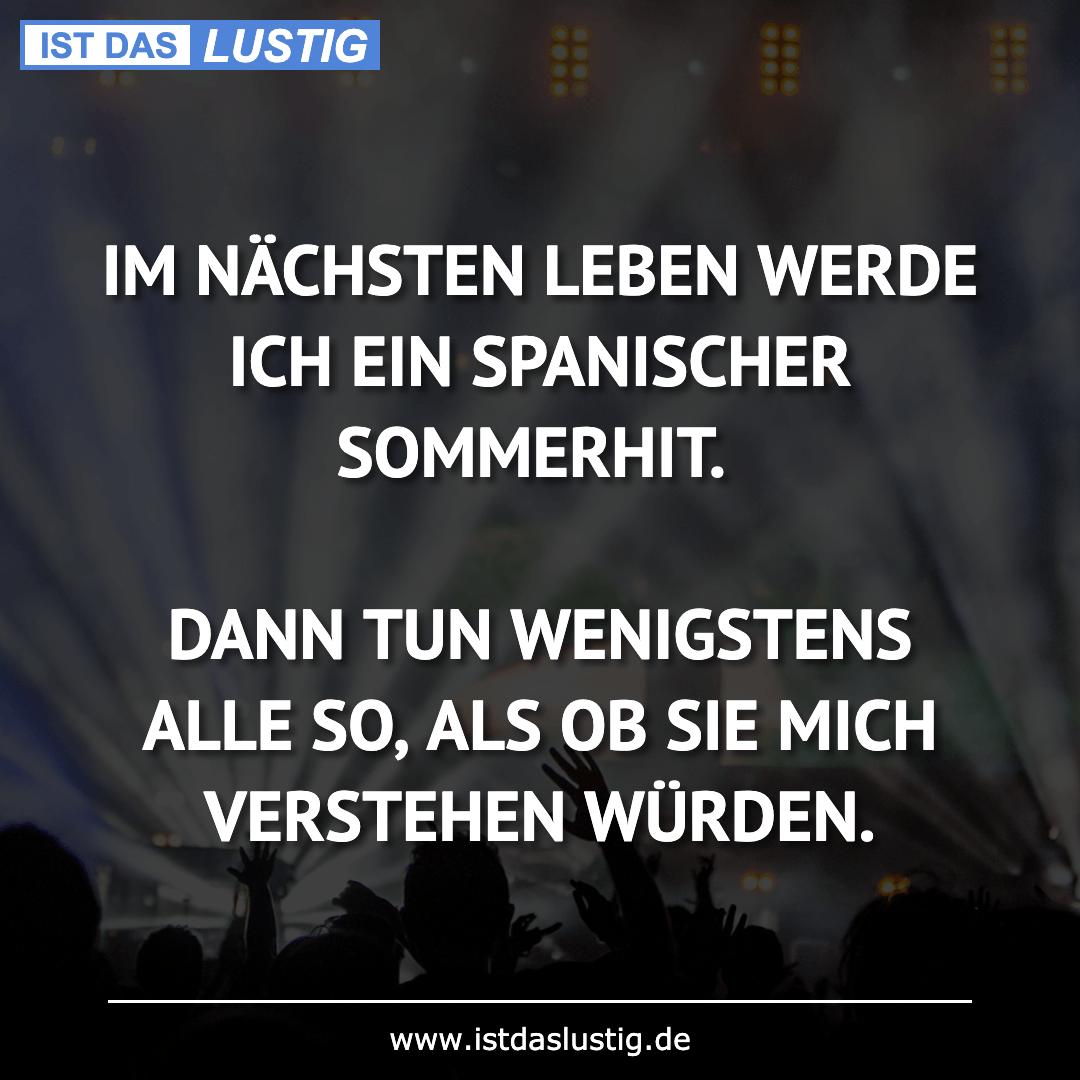 Lustiger BilderSpruch - IM NÄCHSTEN LEBEN WERDE ICH EIN SPANISCHER...