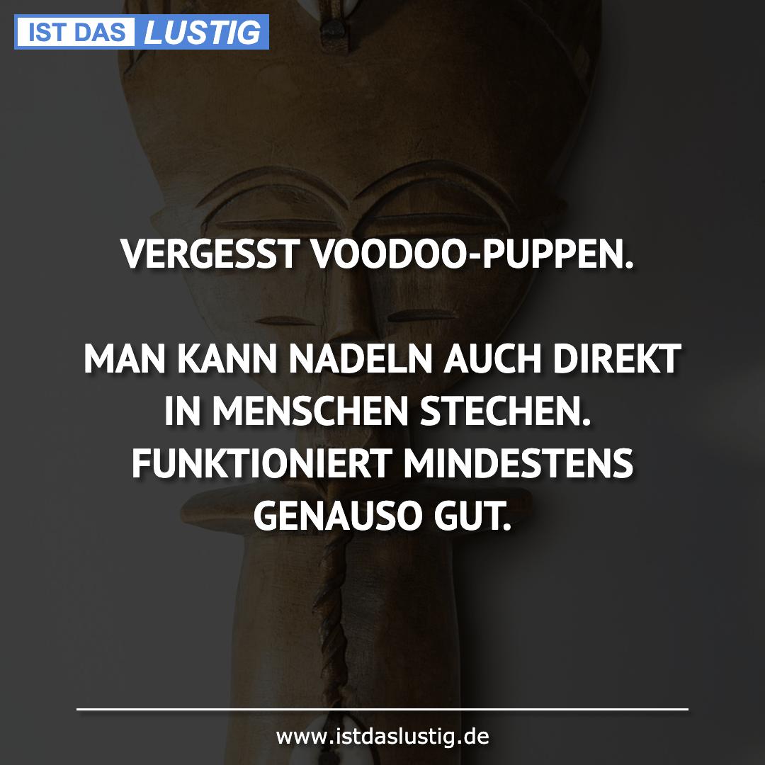 Lustiger BilderSpruch - VERGESST VOODOO-PUPPEN.  MAN KANN NADELN AUCH...