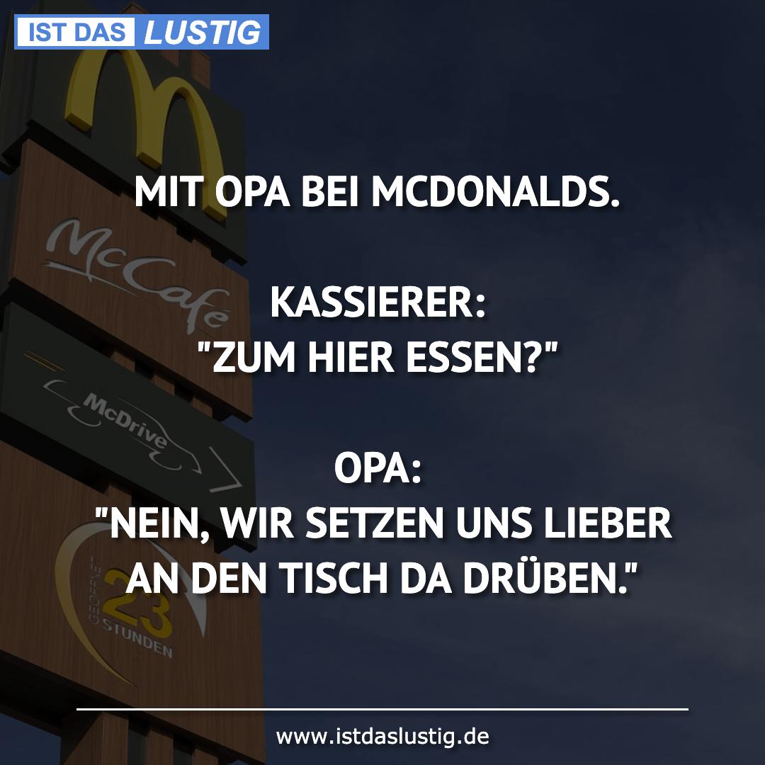 """Lustiger BilderSpruch - MIT OPA BEI MCDONALDS.  KASSIERER: """"ZUM HIER..."""