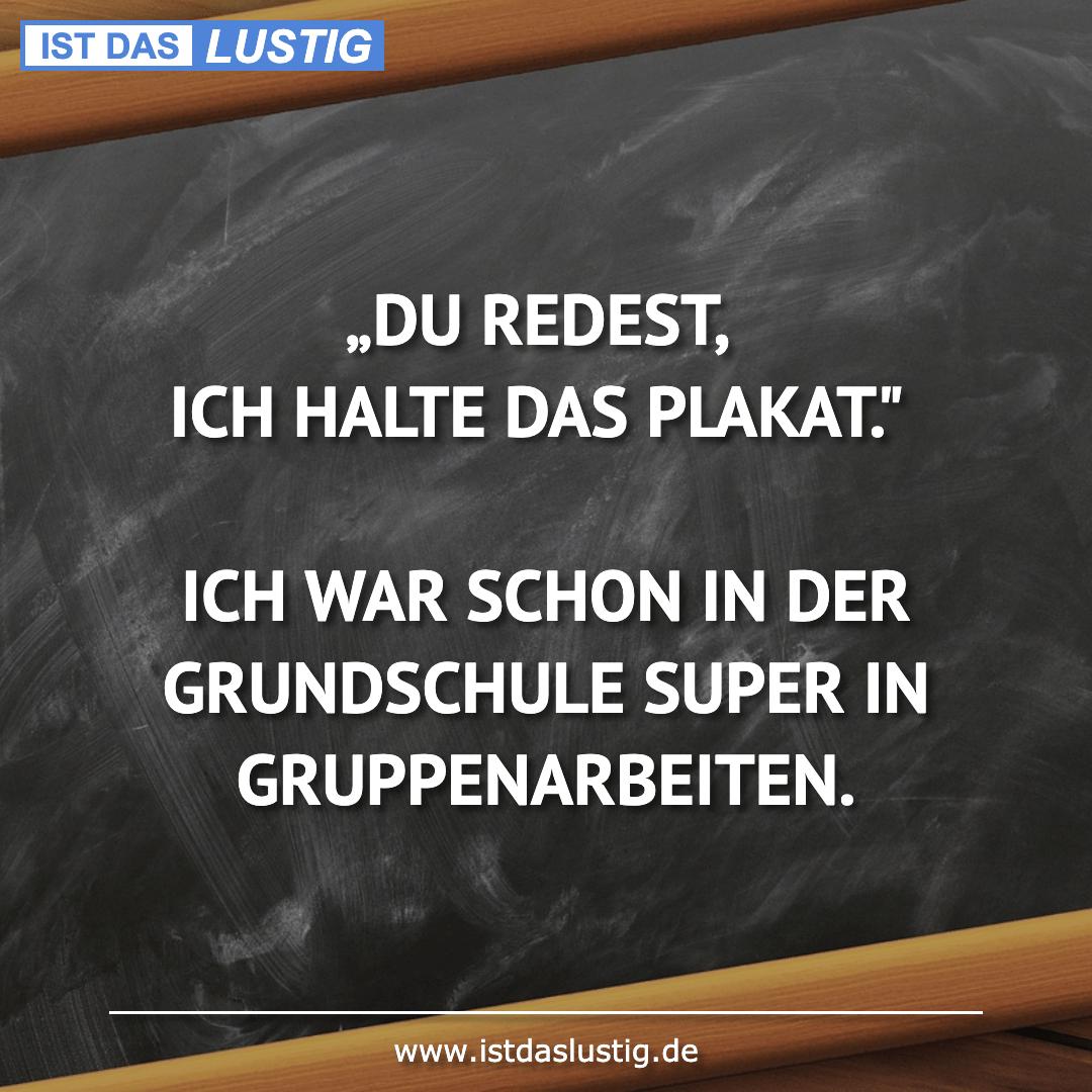 """Lustiger BilderSpruch - """"DU REDEST, ICH HALTE DAS PLAKAT.""""  ICH WAR..."""
