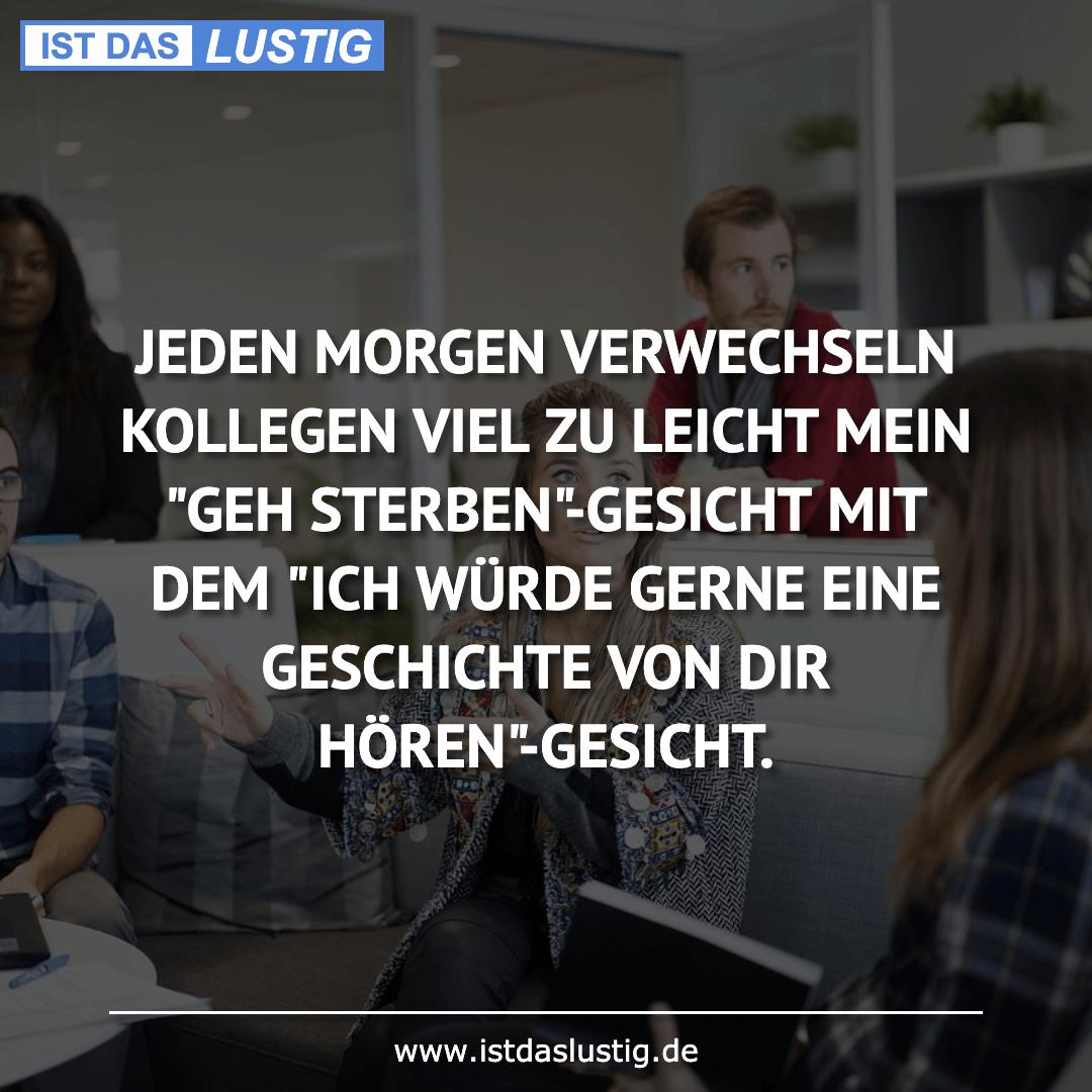 Lustiger BilderSpruch - JEDEN MORGEN VERWECHSELN KOLLEGEN VIEL ZU...