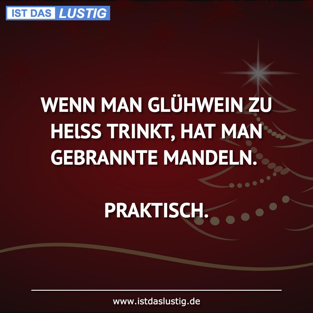Lustiger BilderSpruch - WENN MAN GLÜHWEIN ZU HElSS TRINKT, HAT MAN...