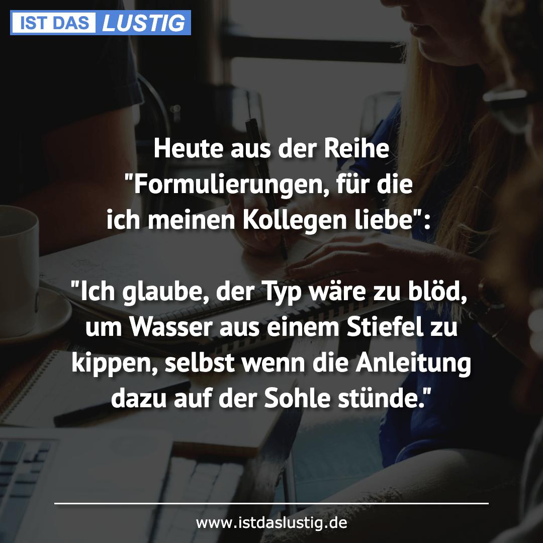 """Lustiger BilderSpruch - Heute aus der Reihe """"Formulierungen, für die..."""