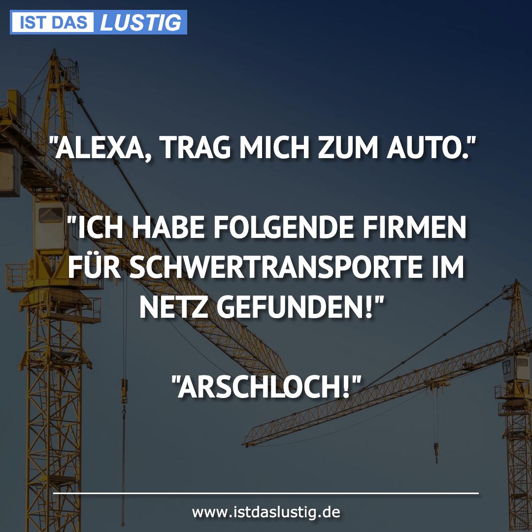 """Lustiger BilderSpruch - """"ALEXA, TRAG MICH ZUM AUTO.""""  """"ICH HABE FOLGEND..."""