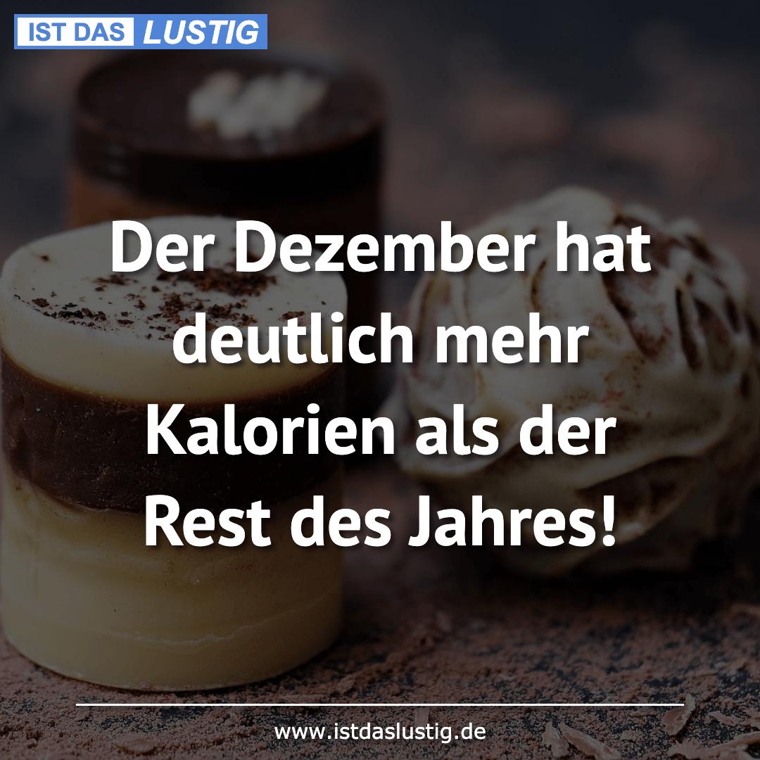 Lustiger BilderSpruch - Der Dezember hat deutlich mehr Kalorien als der...