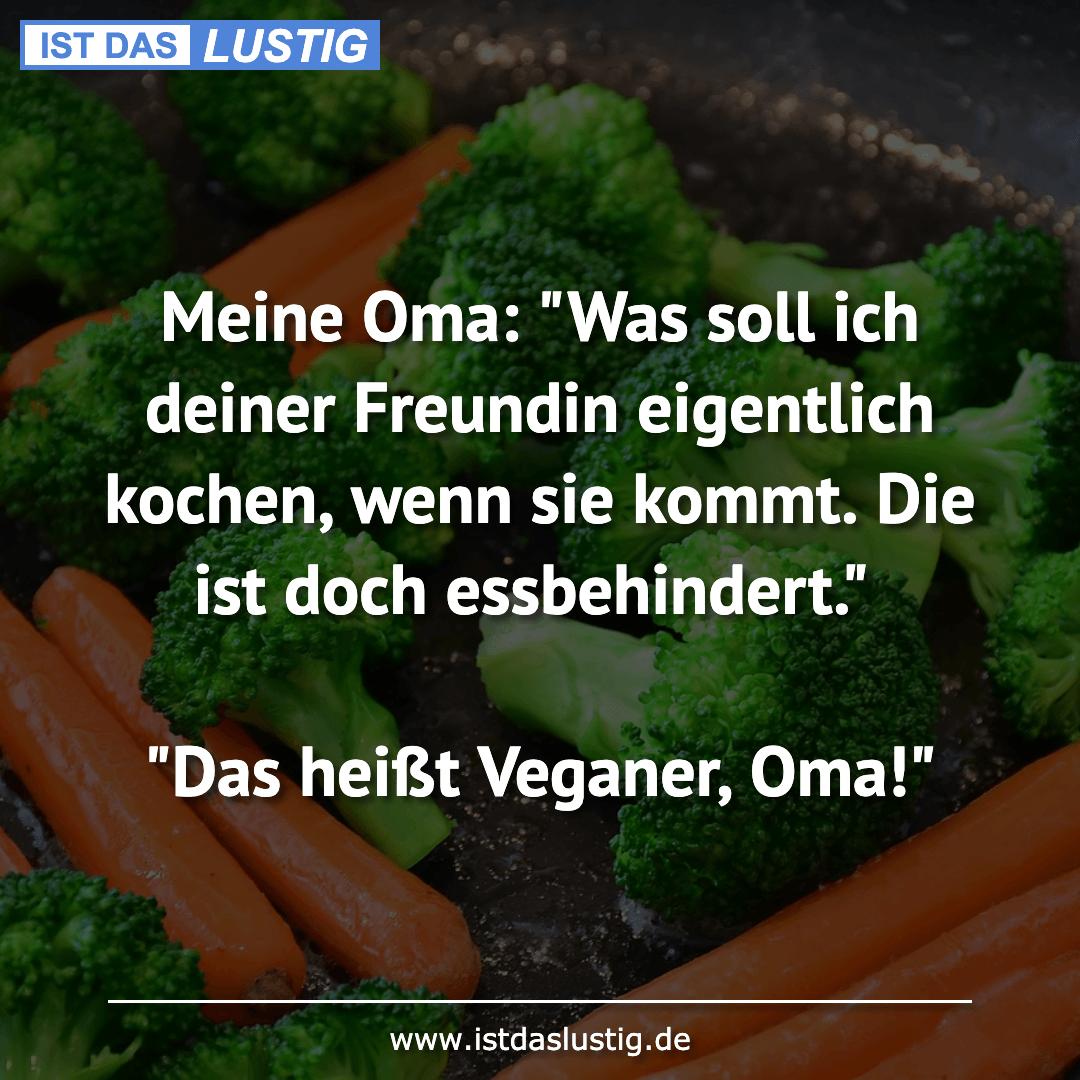 """Lustiger BilderSpruch - Meine Oma: """"Was soll ich deiner Freundin..."""