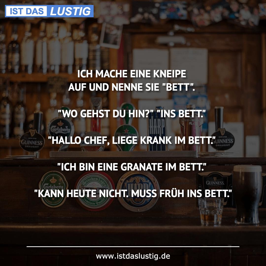 Lustiger BilderSpruch - ICH MACHE EINE KNEIPE AUF UND NENNE SIE...
