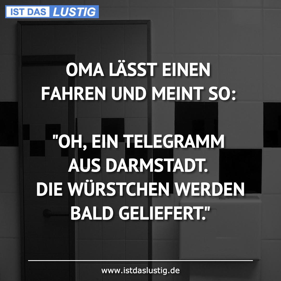 """Lustiger BilderSpruch - OMA LÄSST EINEN FAHREN UND MEINT SO:  """"OH, EIN..."""