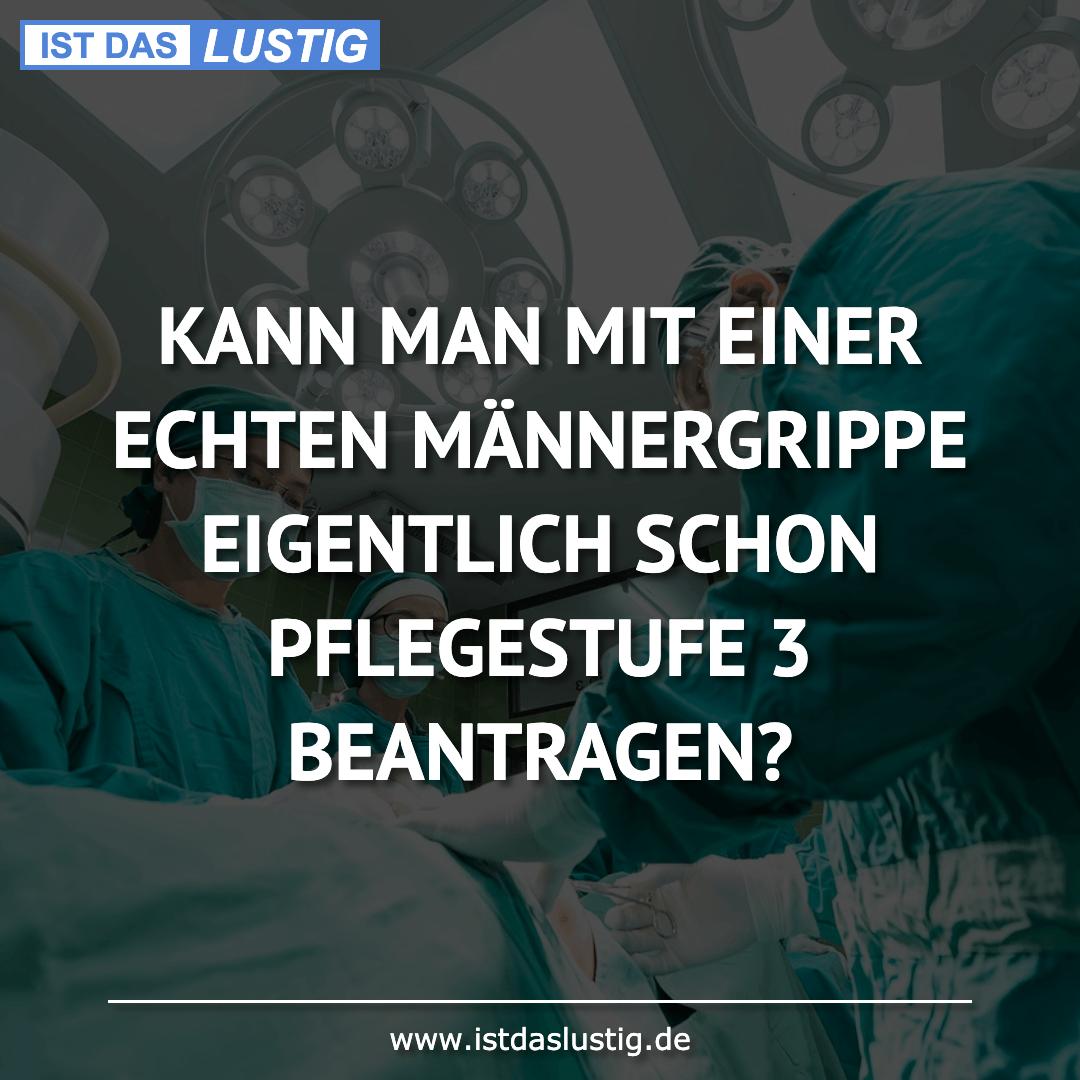 Lustiger BilderSpruch - KANN MAN MIT EINER ECHTEN MÄNNERGRIPPE...
