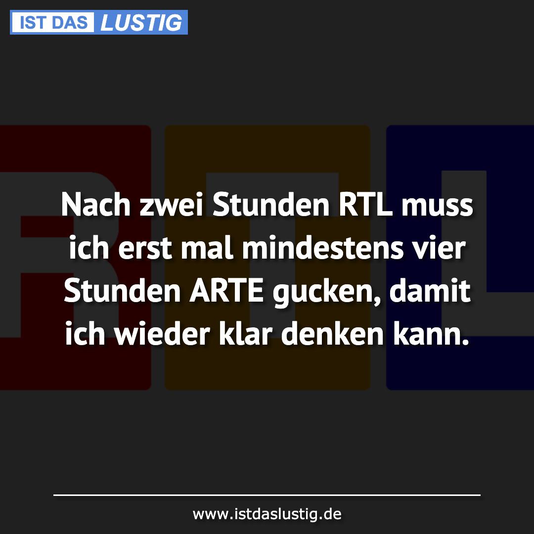 Lustiger BilderSpruch - Nach zwei Stunden RTL muss ich erst mal...