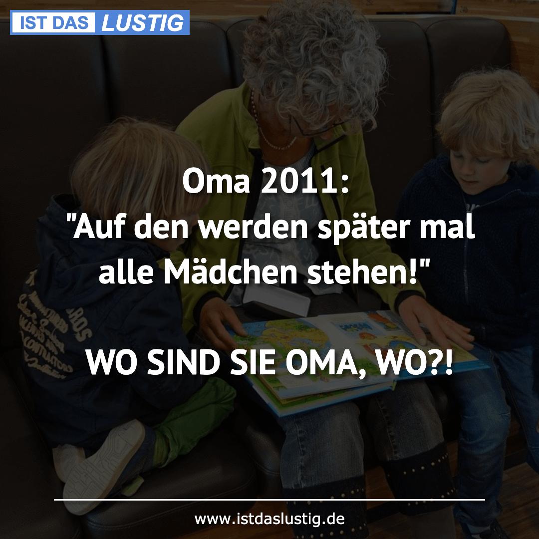 """Lustiger BilderSpruch - Oma 2011: """"Auf den werden später mal alle..."""