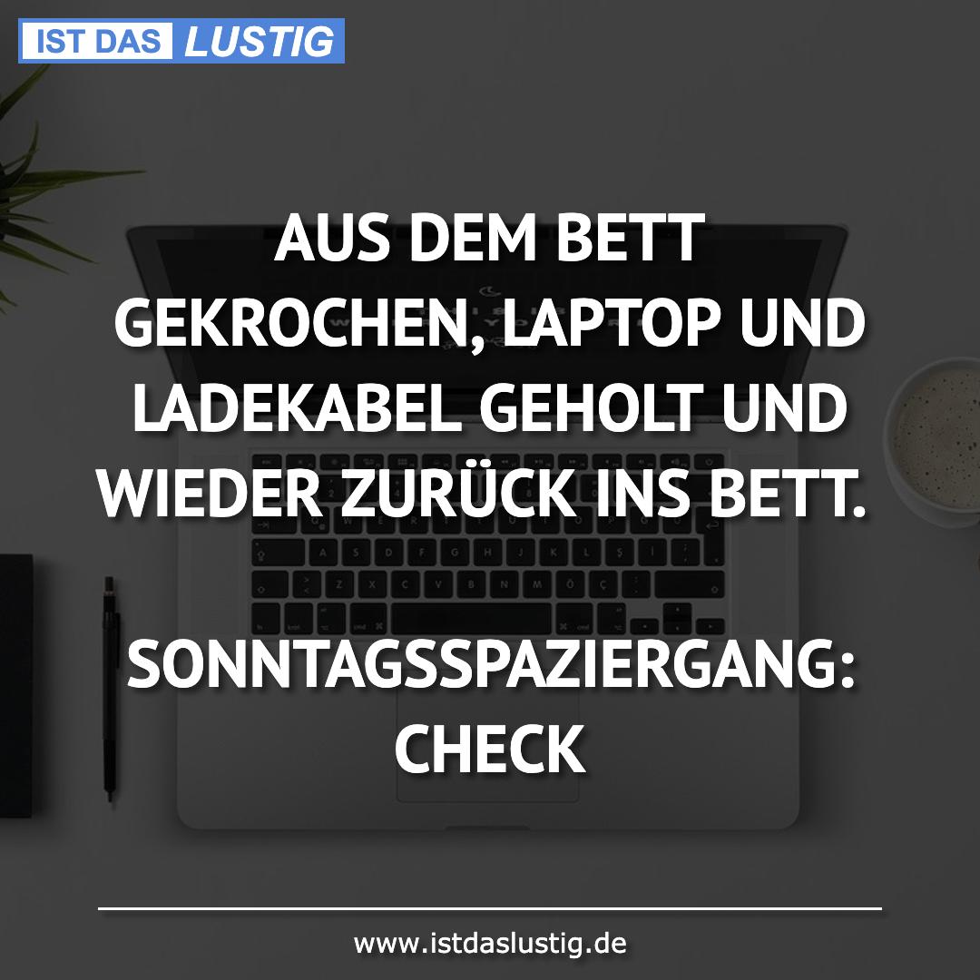 Lustiger BilderSpruch - AUS DEM BETT GEKROCHEN, LAPTOP UND LADEKABEL...