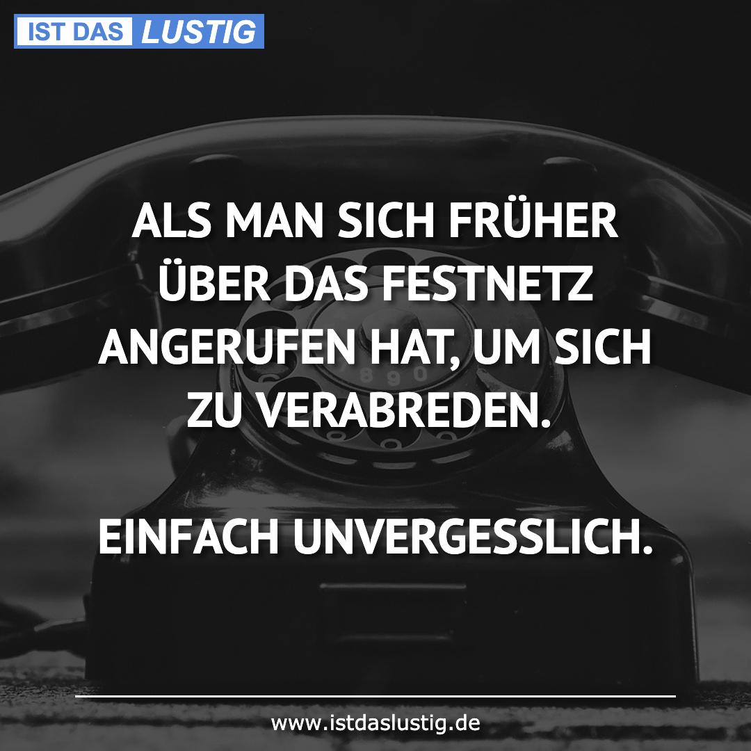 Lustiger BilderSpruch - ALS MAN SICH FRÜHER ÜBER DAS FESTNETZ ANGERUFEN...
