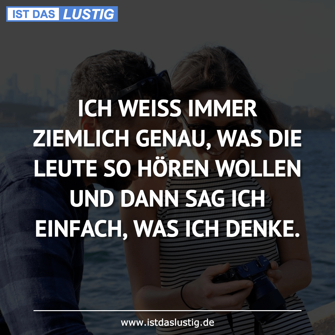 Lustiger BilderSpruch - ICH WEISS IMMER ZIEMLICH GENAU, WAS DIE LEUTE S...