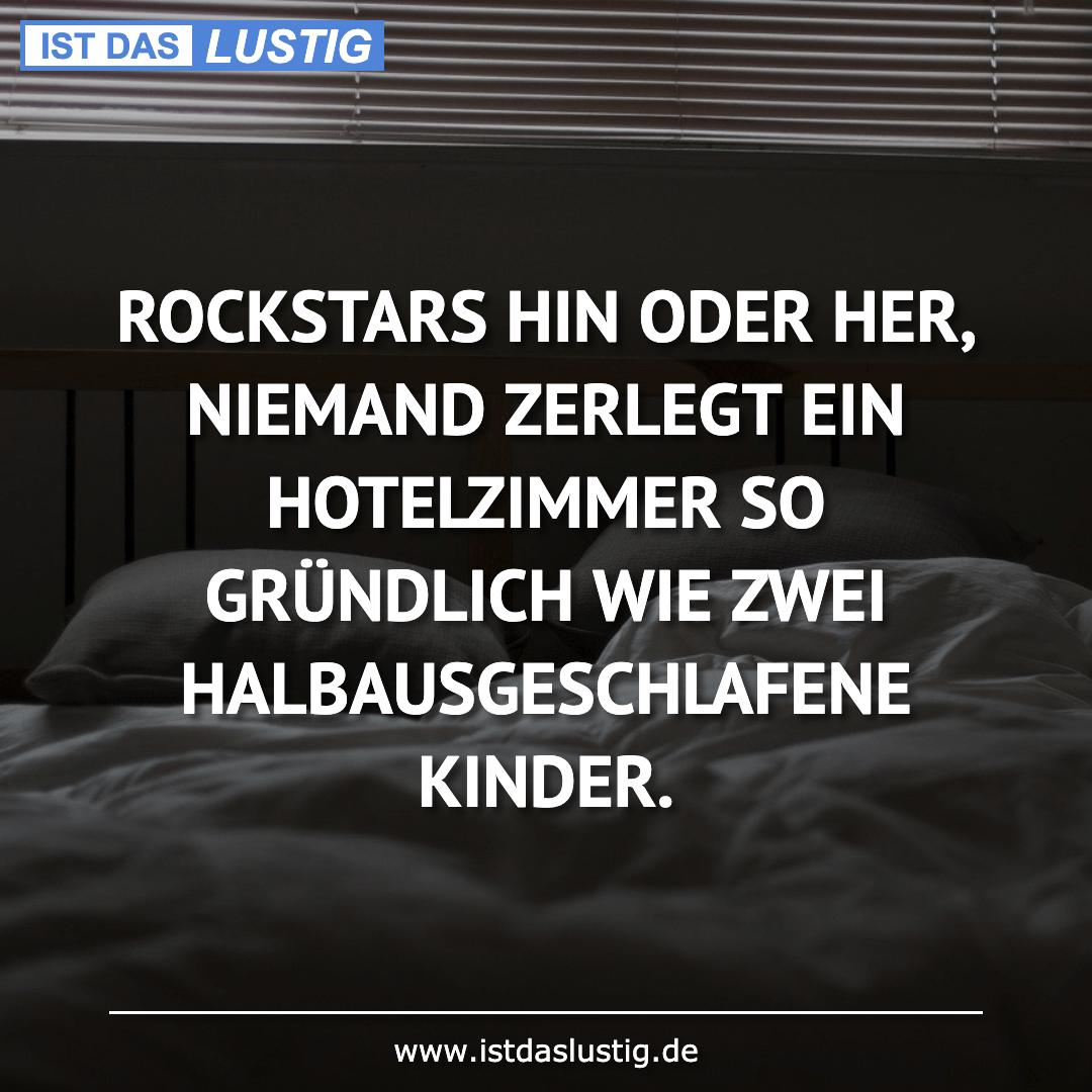 Lustiger BilderSpruch - ROCKSTARS HIN ODER HER, NIEMAND ZERLEGT EIN...