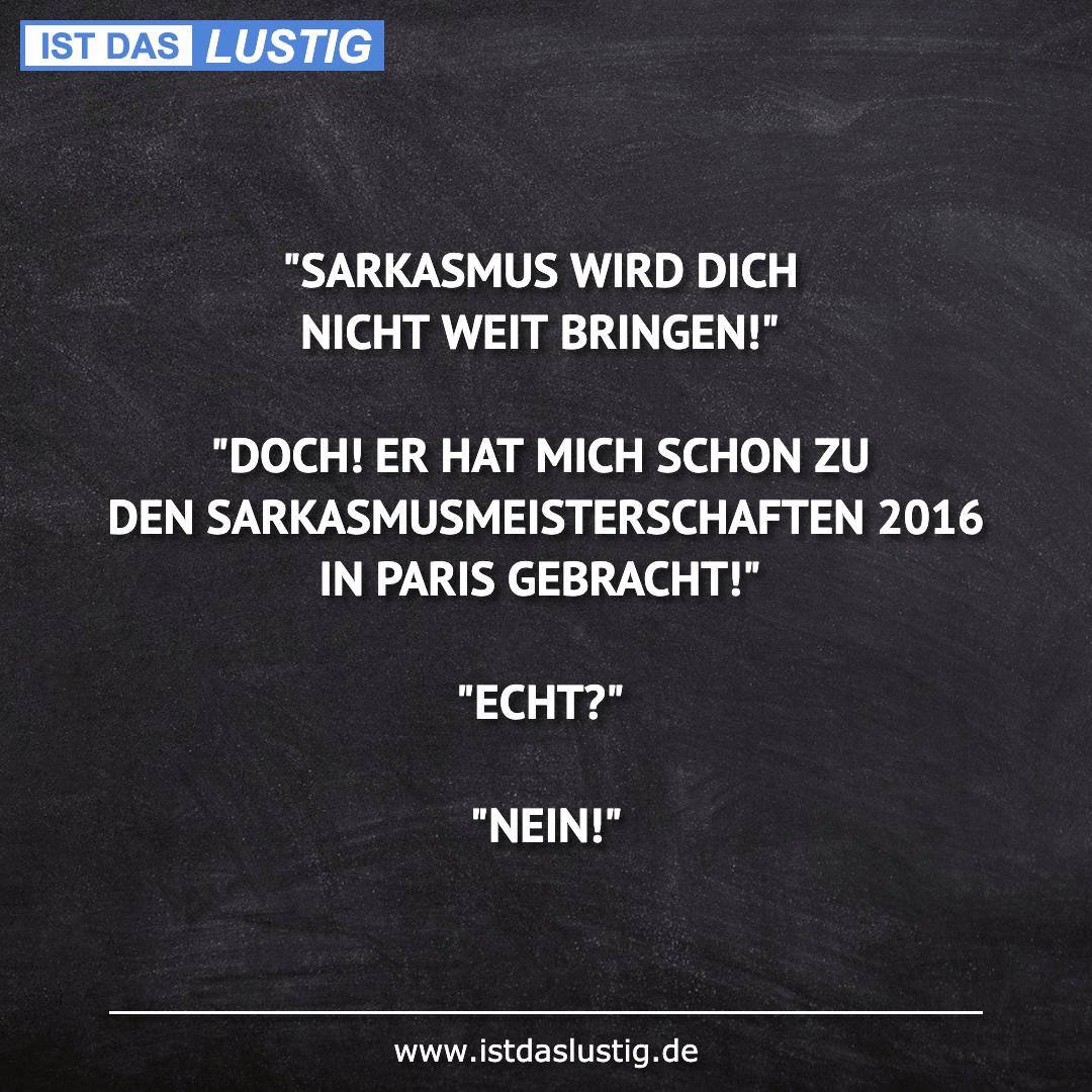 """Lustiger BilderSpruch - """"SARKASMUS WIRD DICH NICHT WEIT BRINGEN!""""..."""
