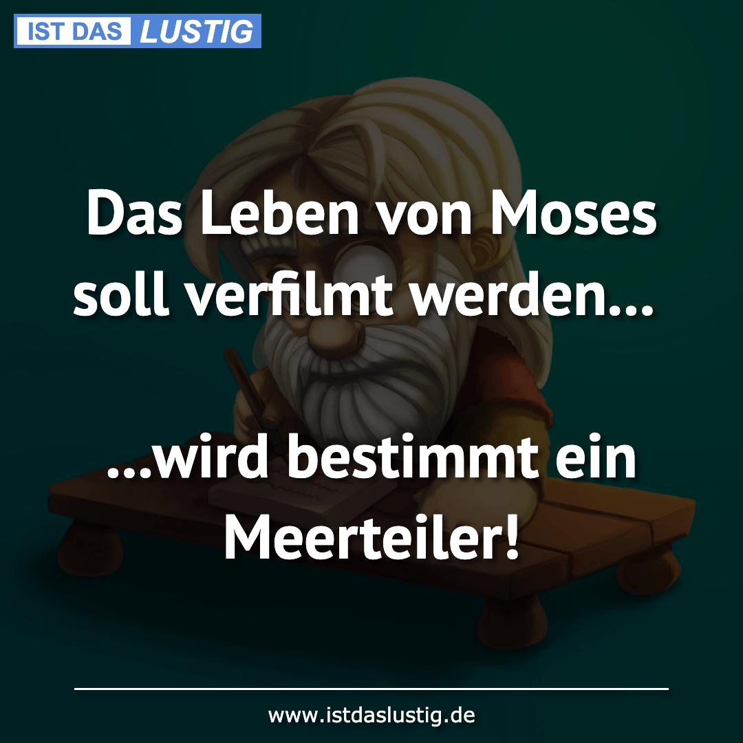 Lustiger BilderSpruch - Das Leben von Moses soll verfilmt werden...  .....
