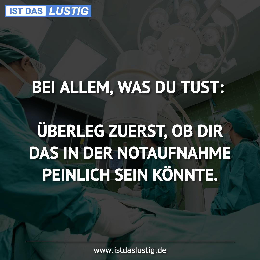 Lustiger BilderSpruch - BEI ALLEM, WAS DU TUST:  ÜBERLEG ZUERST, OB DIR...