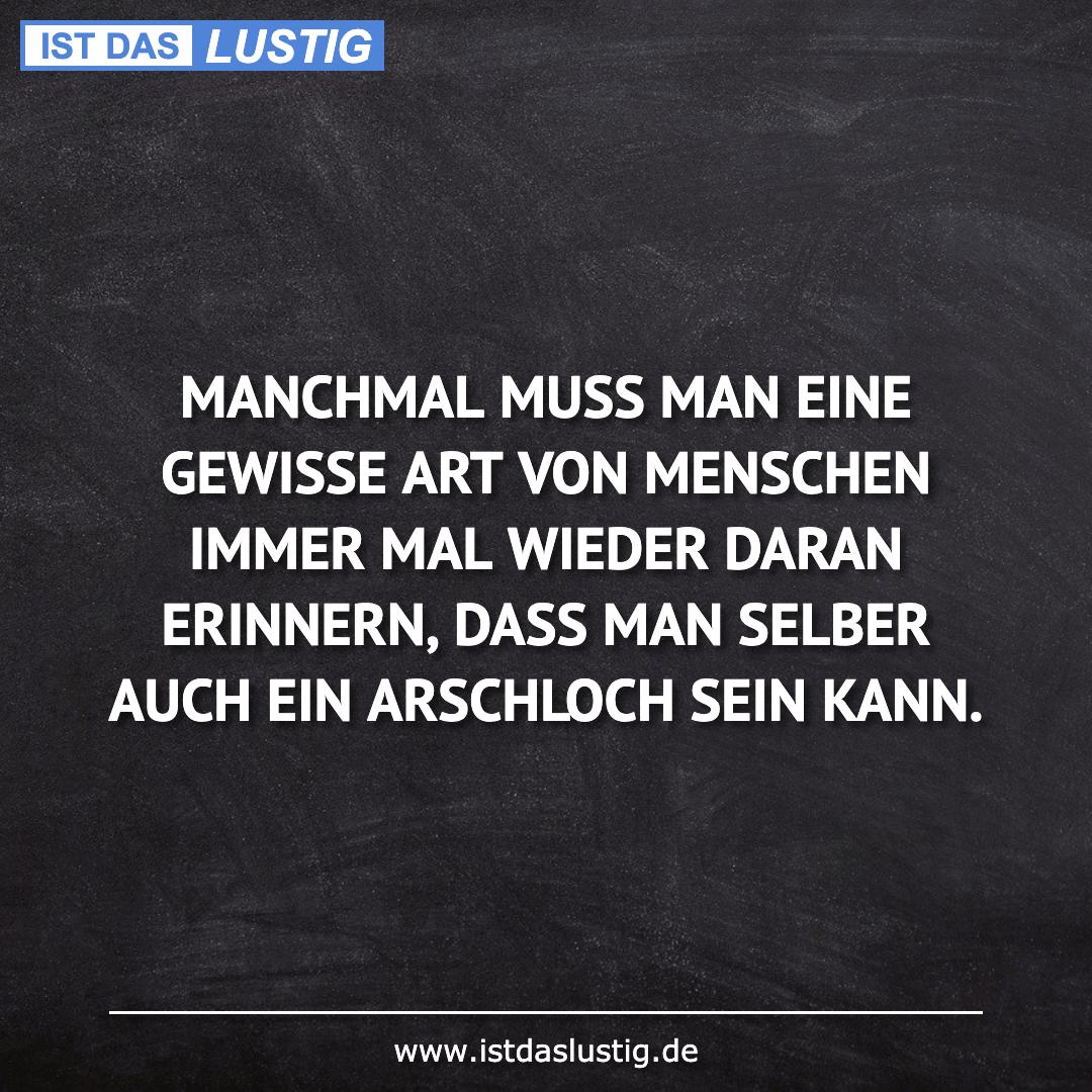 Lustiger BilderSpruch - MANCHMAL MUSS MAN EINE GEWISSE ART VON MENSCHEN...