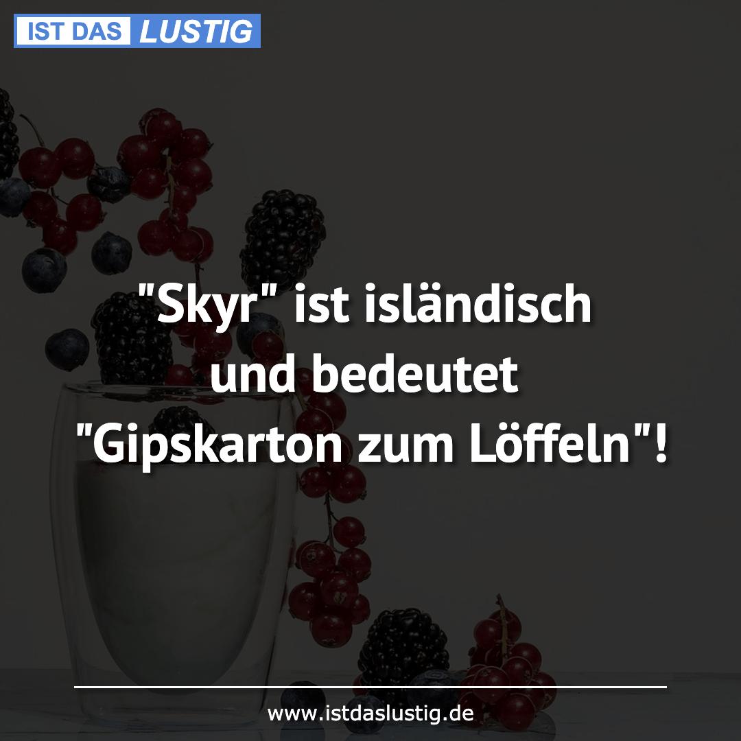 """Lustiger BilderSpruch - """"Skyr"""" ist isländisch und bedeutet """"Gipskarton ..."""